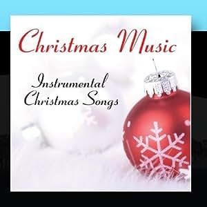 Christmas Music: Instrumental Christmas Songs