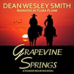 Grapevine Springs: A Thunder Mountain Novel, Book 8 | Dean Wesley Smith