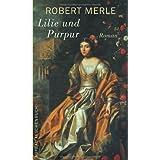 """Lilie und Purpur: Roman (Fortune de France, Band 10)von """"Robert Merle"""""""