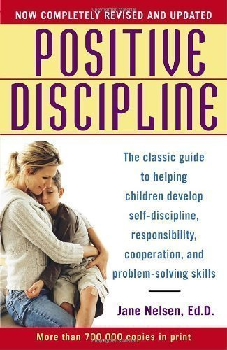 Positive Discipline by Nelson, Jane annotated edition (2006) (Positive Discipline Nelson compare prices)