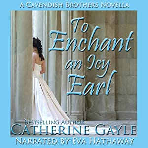 To Enchant an Icy Earl: Cavendish Brothers, Novella 2 | [Catherine Gayle]