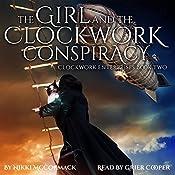 The Girl and the Clockwork Conspiracy: Clockwork Enterprises, Book Two | Nikki McCormack