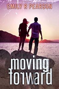 (FREE on 2/26) Moving Forward by Emily R Pearson - http://eBooksHabit.com