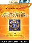 Awakening the Luminous Mind: Tibetan...