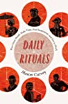 Daily Rituals: How Great Minds Make T...