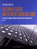 img - for The Best Book On Goldman Sachs Investment Banking Jobs [Paperback] [2011] (Author) Lisa Sun book / textbook / text book