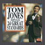 Tom Jones Sings 24 Great Standards Tom Jones