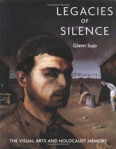 Porthaethwidge legacies of silence the visual arts and holocaust memory by glenn sujo fandeluxe Gallery