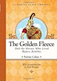 Image of The Golden Fleece and the Heroes Who Lived Before Achilles (Looking Glass Library)