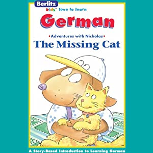 The Missing Cat: Berlitz Kids German, Adventures with Nicholas | [Berlitz]