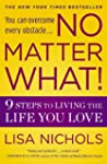 No Matter What!: 9 Steps to Living th...