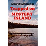 Merryll Manning: Trapped on Mystery Island ~ John Howard Reid
