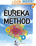 The Eureka Method: How to Think Like...
