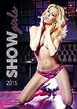 Show Girls 2015 - Women - Bildkalender A3 - Erotikkalender