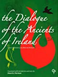 img - for The Dialogue of the Ancients of Ireland: A New Translation of Accallam na Senorach book / textbook / text book