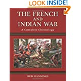 The French and Indian War: A Complete Chronology