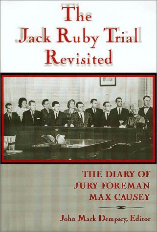 The Jack Ruby Trial Revisited: The Diary of Jury Foreman Max Causey
