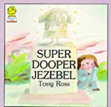 Sooper Dooper Jezebel (Picture Lions) (0006631509) by Ross, Tony