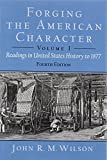 img - for Forging the American Character: Readings in United States History to 1877, Volume 1 (4th Edition) book / textbook / text book