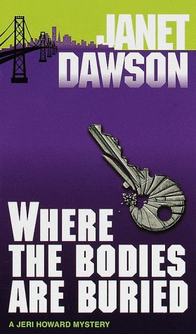 Where the Bodies Are Buried (Jeri Howard Mysteries (Paperback)), Janet Dawson