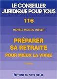 echange, troc D. Mazaud-Lueder - Préparer sa retraite, pour mieux la vivre, numéro 116, 3ème édition