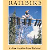 Railbike: Cycling on Abandoned Railroads
