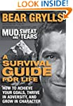 A Survival Guide For Life: How to Ach...