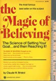 img - for The Magic of Believing : The Science of Setting Your Goal... And Then Reaching It! book / textbook / text book