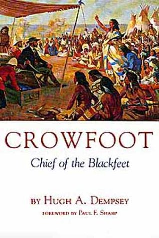 Crowfoot: Chief of the Blackfeet (Civilization of the American Indian)