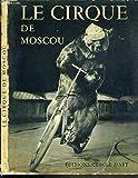 img - for LE CIRQUE DE MOSCOU. book / textbook / text book