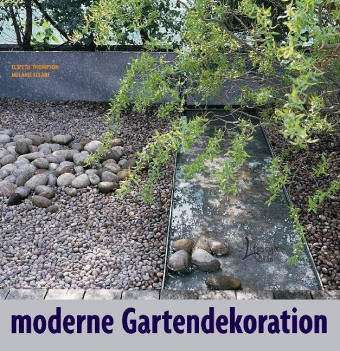 Moderne Gartendekoration: 9783512032929: Amazon.com: Books