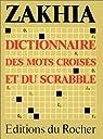 Le Zakhia : guide des mots crois�s et du Scrabble par Zakhia