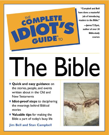 The Complete Idiots Guide to The Bible, James S. Stan;BellCampbell