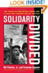 Solidarity Divided: The Crisis in Org...