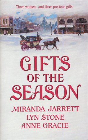 Gifts of the Season, MIRANDA JARRETT, LYN STONE, ANNIE GRACIE