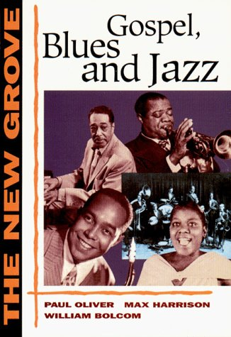 The New Grove Gospel, Blues and Jazz (The New Grove Series)