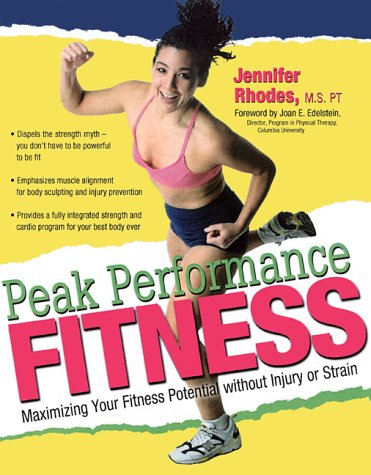 Peak Performance Fitness Maximizing Your Fitness Potential Without Injury or Strain089793346X