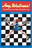 img - for Hey, Waitress!: The USA from the Other Side of the Tray book / textbook / text book