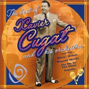 Xavier Cugat - Best Of: Xavier Cugat & His Orchestra - Zortam Music