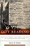 City Reading: Written Words and Public Spaces in Antebellum New York (Popular Cultures, Everyday Lives) (0231107455) by David Henkin