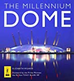 The Millennium Dome: The Official Book of the Dome