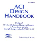 img - for Aci Design Handbook: Design of Structural Reinforced Concrete Elements in Accordance With the Strength Design Method of Aci 318-95 book / textbook / text book
