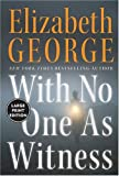 Elizabeth A. George With No One as Witness LP (Thomas Lynley and Barbara Havers Novels)