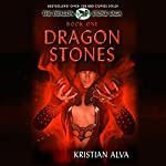 Dragon Stones: Dragon Stone Saga, Book 1 (       UNABRIDGED) by Kristian Alva Narrated by Adam Chase