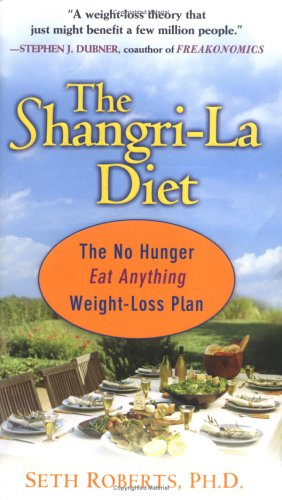 The Shangri-La Diet: No Hunger, Eat Anything, Weight-Loss Plan, Seth Roberts