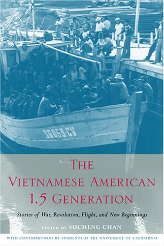 The Vietnamese American 1.5 Generation: Stories of War, Revolution, Flight and New Beginnings (Asian American History &a