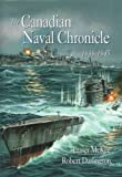 The Canadian naval chronicle, 1939-1945: The successes and losses of the Canadian Navy in World War II