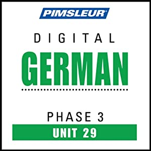 German Phase 3, Unit 29: Learn to Speak and Understand German with Pimsleur Language Programs | [Pimsleur]