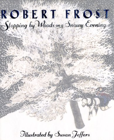 Stopping by Woods on a Snowy Evening, ROBERT FROST, SUSAN JEFFERS