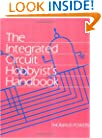 The Integrated Circuit Hobbyist's Handbook